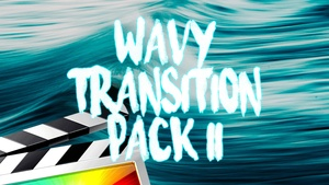 Wavy Transition Pack 2.0 - Final Cut Pro X