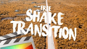 Free Shake Transition - Final Cut Pro X