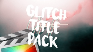 Glitch Titles Pack - Final Cut Pro X