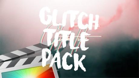 Glitch Titles Pack - Final Cut Pro X