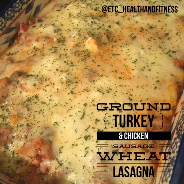 Ground Turkey And Chicken Sausage Wheat Lasagna Recipe With Images