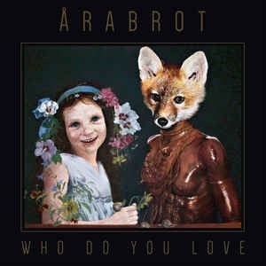 Årabrot - Who Do You Love CD
