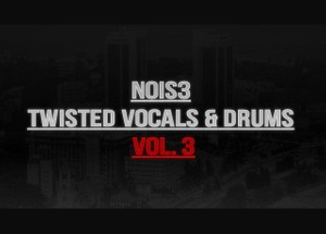 Nois3 - Twisted Vocals & Drums Vol. 3
