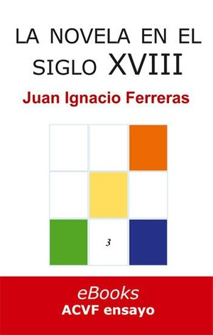 La novela en el siglo XVIII, de Juan Ignacio Ferreras (epub)