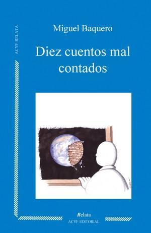 Diez cuentos mal contados, de Miguel Baquero (epub)