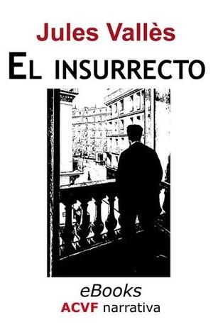 El insurrecto, de Jules Vallès (epub)