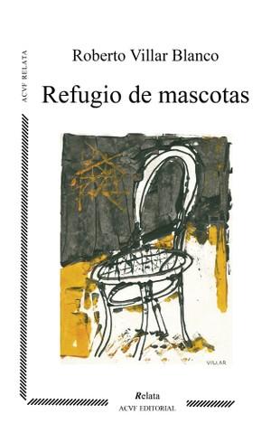 Refugio de mascotas, de Roberto Villar Blanco (epub)