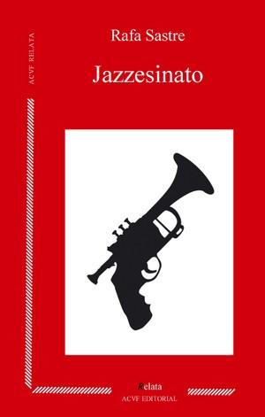 Jazzesinato, de Rafa Sastre (epub)