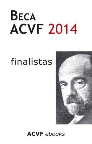 Beca ACVF de Literatura 2014, de VVAA (epub)