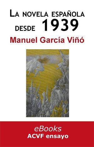 La novela española desde 1939 (historia de una impostura), de Manuel García Viñó  (epub)