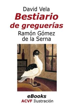 Bestiario de greguerías, de Ramón Gómez de la Serna y David Vela (pdf)