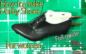 How to make Derby Shoes For Women Full Guide: Pattern/Cutting/Assembling