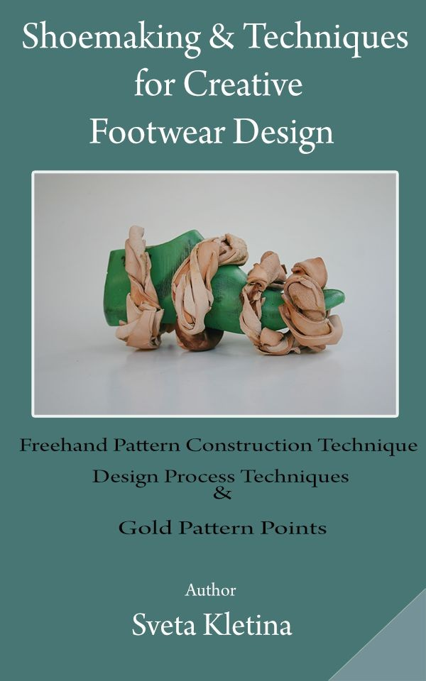 Shoemaking & Techniques for Creative Footwear Design