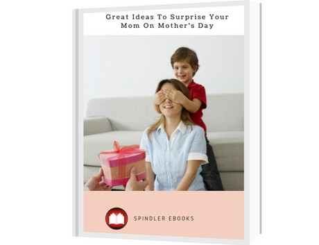 Great Ideas To Surprise Your Mom On Mother's Day
