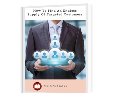 How To Find An Endless Supply Of Targeted Customers
