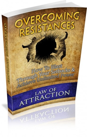 Law Of Attraction: Overcoming Resistances