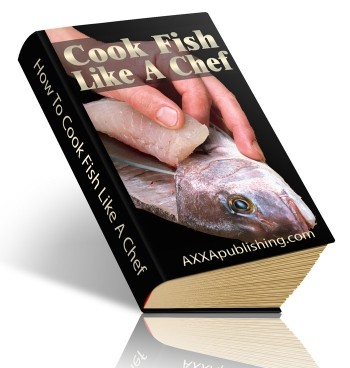 How To Cook Fish Like A Chef