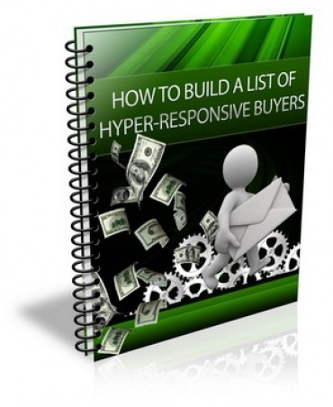 How To Build A List Of Hyper Responsive Buyers