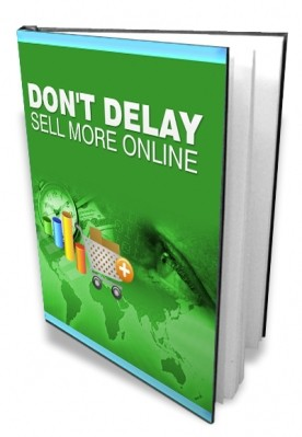 Don t Delay Sell More Online