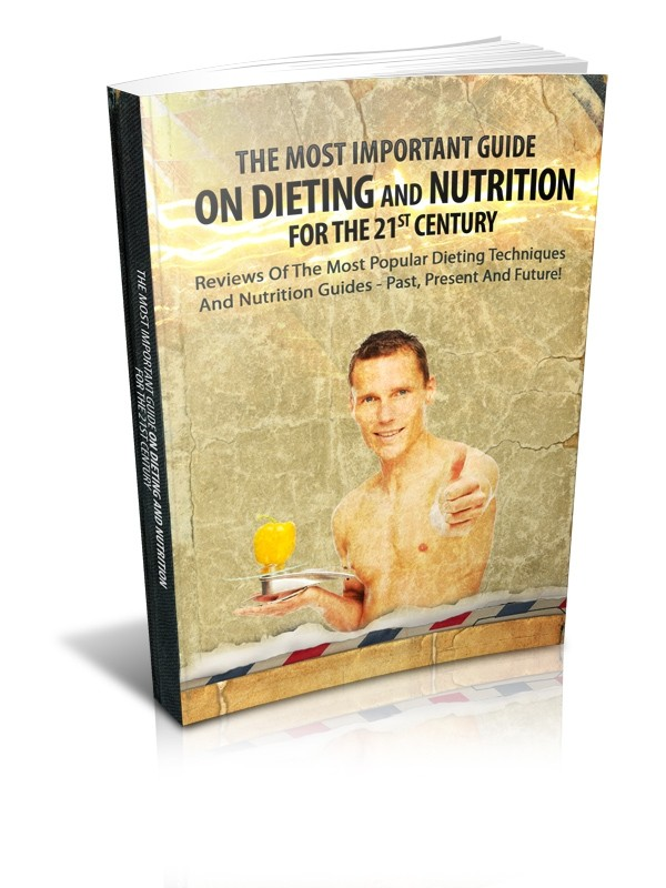 The Most Important Guide On Dieting And Nutrition