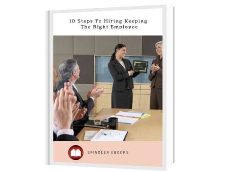 10 Steps To Hiring Keeping The Right Employee