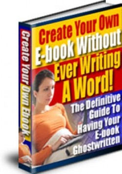Create Your Own E Book Without Ever Writing A Word