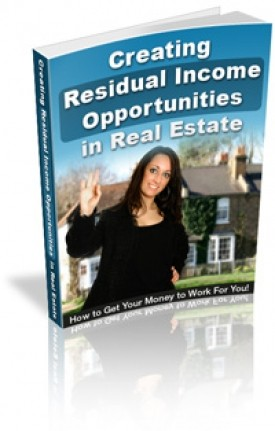 Creating Residual Income Opportunities In Real Estates