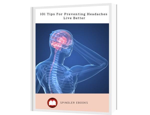 101 Tips For Preventing Headaches Live Better