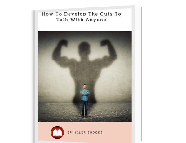 How To Develop The Guts To Talk With Anyone