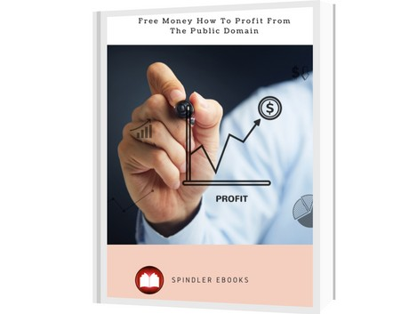 Free Money How To Profit From The Public Domain