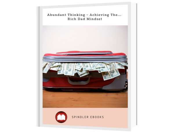 Abundant Thinking - Achieving The... Rich Dad Mindset