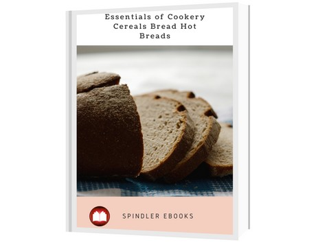 Essentials of Cookery Cereals Bread Hot Breads