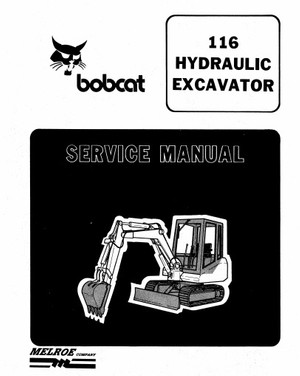 Bobcat 116 Hydraulic Excavator Repair Service Manual INSTANT DOWNLOAD