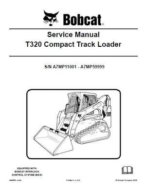 Bobcat T320 Compact Track Loader Complete Service Repair Manual S/N: A7MP11001 - A7MP59999