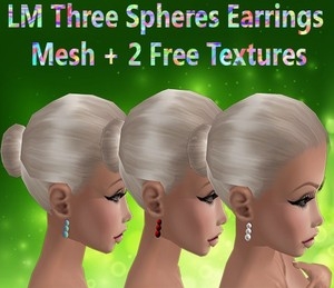 Three Sphere's Earrings Mesh & 2 Free Textures Catty Only!!!
