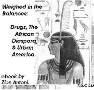 WEIGHED IN THE BALANCES: DRUGS, THE AFRICAN DIASPORA, AND URBAN AMERICA