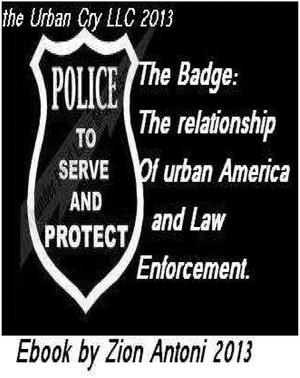 THE BADGE: THE RELATIONSHIP OF URBAN AMERICA AND LAW ENFORCEMENT