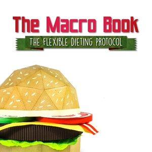 The Macro Book (The Flexible Dieting Protocol)