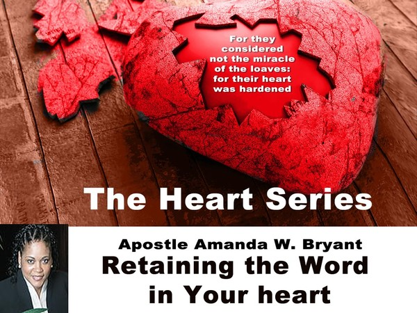 The Heart Series: Retaining The Word In Your Heart Video