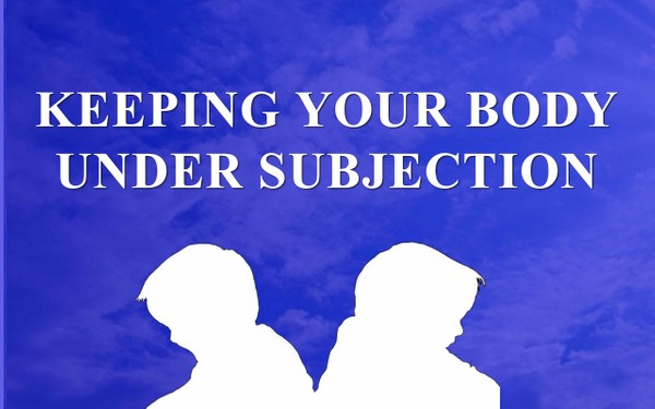 Keeping Your Body Under Subjection Video