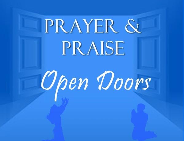 Prayer and Praise Open Doors Video