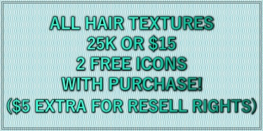 ~ ALL HAIR TEXTURES 25K OR $15 ....MESSAGE ME AFTER YOU PURCHASE~