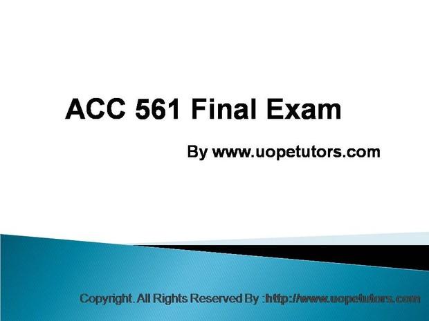 ACC 561 Final Exam Latest University of Phoenix Tutoring