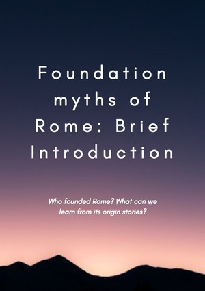 Roman values in the foundation myths of Rome