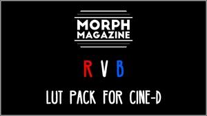 Panasonic G7 / GH4 - 'RVB' LUT Pack for Cine-D