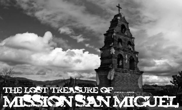 Lost Treasure of San Miguel Mission