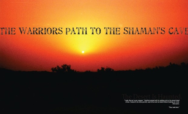 The Warrior's Path to the Shaman's Cave