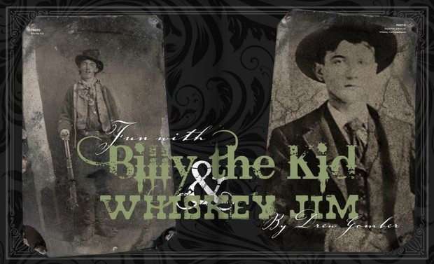 Fun with Billy the Kid and Whiskey Jim