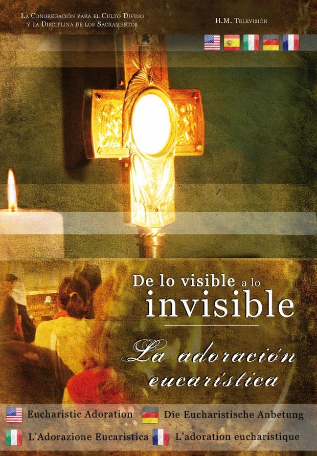 La Adoración Eucarística - De lo visible a lo invisible