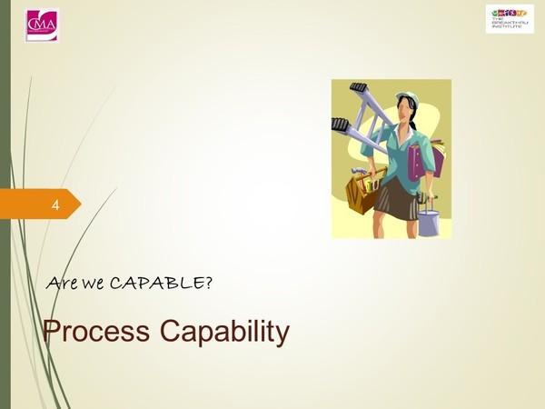Process Improvement:  Process Capability